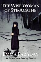 Cover for 'The Wise Woman of Ste-Agathe'