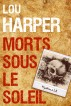 Morts sous le soleil by Lou Harper