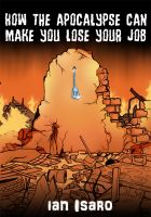 Cover for 'How the Apocalypse Can Make You Lose Your Job'