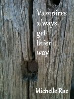 Cover for 'Vampires always get their way'