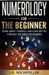Numerology for the Beginner: Learn About Yourself and Your Destiny Through the Magic of Numbers by J.D. Rockefeller