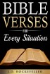 Bible Verses for Every Situation by J.D. Rockefeller