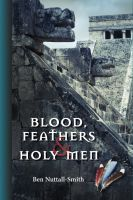 Cover for 'Blood, Feathers & Holy Men'