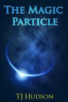 Cover for 'The Magic Particle'