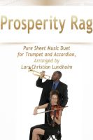 Cover for 'Prosperity Rag Pure Sheet Music Duet for Trumpet and Accordion, Arranged by Lars Christian Lundholm'
