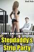 Stepdaddy's Strip Party  (Jenny and Janice Part I) by Rod Polo