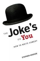 Cover for 'The Joke's On You: How to Write Comedy'