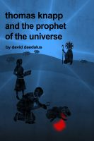 Cover for 'Thomas Knapp and the Prophet of the Universe'