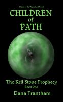Cover for 'Children of Path (The Kell Stone Prophecy Book One)'