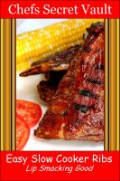 Cover for 'Easy Slow Cooker Ribs - Lip Smacking Good'
