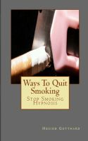 Cover for 'Ways To Quit Smoking & Stop Smoking Hypnosis: Free MP4 Bonus'