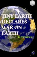 Cover for 'Tiny Earth Declares War on Earth'