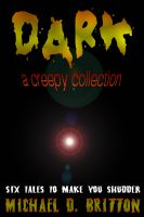 Cover for 'DARK: A Creepy Collection'