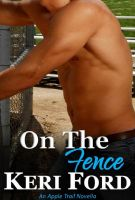 Cover for 'On The Fence (An Apple Trail Novella, 2)'
