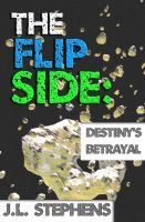 Cover for 'The Flip Side #9: Destiny's Betrayal'