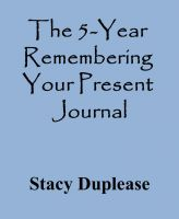 Cover for 'The 5-Year Remembering Your Present Journal'