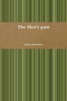 Cover for 'The hen's pain'