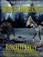 Cover for 'Twilight Hankerings - Things That Go Bite in the Night'
