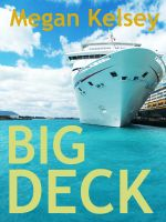 Cover for 'Big Deck (A Contemporary Romance Short Story)'