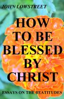 Cover for 'How To Be Blessed By Christ'
