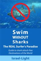 Cover for 'Swim WithOUT Sharks ~ The REAL Surfer's Paradise: Guide to shark attack-free Destinations of the World'