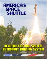 Cover for 'America's Space Shuttle: Reaction Control System NASA Astronaut Training Manual (RCS 2102A)'