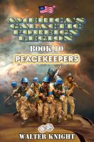 Cover for 'America's Galactic Foreign Legion - Book 10: Peacekeepers'
