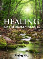 Cover for 'Healing For The Broken Hearted: Discover Lasting Freedom in Christ'