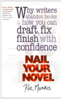 Cover for 'Nail Your Novel: Why Writers Abandon Books And How You Can Draft, Fix and Finish With Confidence'