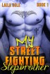My Street Fighting Stepbrother - Book 1 (Stepbrother Erotic Romance) by Laila Cole