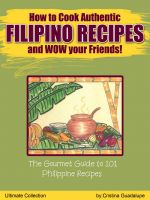 Cover for 'How to Cook Filipino Recipes and WOW your Friends: The Gourmet Guide to 101 Philippine Recipes—Ultimate Collection'