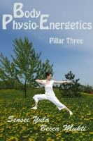 Cover for 'Body Physio-Energetics: Pillar Three'