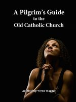 Cover for 'A Pilgrim's Guide to the Old Catholic Church'