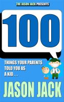 Cover for '100 Things Your Parents Told You As a Kid …'