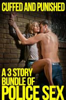 Cover for 'Cuffed and Punished, a 3 Story Bundle of Police Sex'