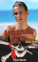 Cover for 'A Pirate's Life for Me: Book Two'