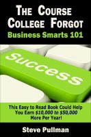 Cover for 'The Course College Forgot:: Business Smarts 101'