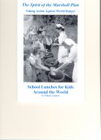 Cover for 'The Spirit of the Marshall Plan: Taking Action Against World Hunger, School Lunches for Kids Around the World'