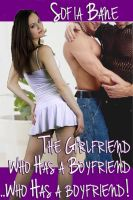 Cover for 'The Girlfriend Who Has a Boyfriend...Who Has a Boyfriend! (MMF Menage)'