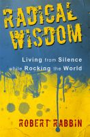 Cover for 'Radical Wisdom: Living from Silence While Rocking the World'