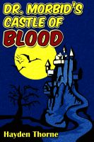 Cover for 'Dr. Morbid's Castle of Blood'
