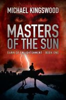 Cover for 'Masters of the Sun (Dawn of Enlightenment, Book One)'