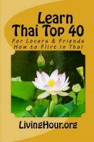 Cover for 'Learn Thai Top 40: For Lovers & Friends: How to Flirt in Thai (with Thai Script)'