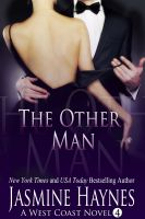 Jasmine Haynes - The Other Man: A West Coast Novel, Book 4