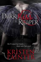 Cover for 'Dark Kiss Of The Reaper'