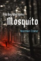 Cover for 'The Boy Who Spoke Mosquito'