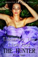 Cover for 'Taken by the Lion God: The Hunter'