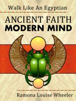 Cover for 'Walk Like An Egyptian: Ancient Faith, Modern Mind'