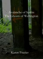 Cover for 'Avalanche of Spirits: The Ghosts of Wellington'