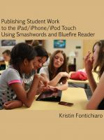 Cover for 'Publishing Student Writing to the iPad/iPhone/iPod Touch Using Smashwords and Bluefire Reader'